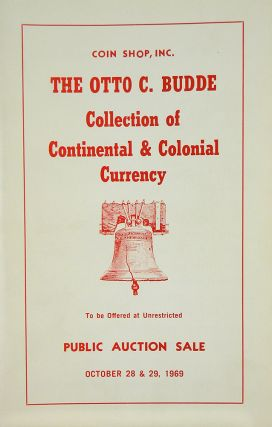 THE OTTO C. BUDDE COLLECTION OF CONTINENTAL & COLONIAL CURRENCY. Coin Shop