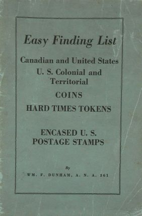 EASY FINDING LIST. CANADIAN AND UNITED STATES, U.S. COLONIAL AND TERRITORIAL COINS, HARD TIMES...