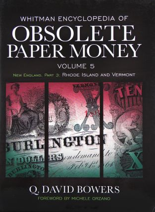 WHITMAN ENCYCLOPEDIA OF OBSOLETE PAPER MONEY, VOLUME 5. NEW ENGLAND, PART 3: RHODE ISLAND AND...