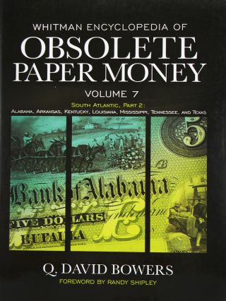 WHITMAN ENCYCLOPEDIA OF OBSOLETE PAPER MONEY, VOLUME 7. SOUTH ATLANTIC, PART 2: ALABAMA,...