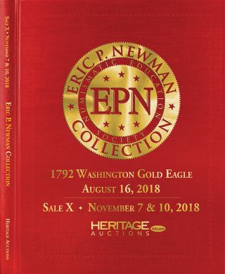 THE ERIC P. NEWMAN COLLECTION. SALE X: AMERICAN PAPER CURRENCY. INCLUDES WASHINGTON GOLD PIECE CATALOGUE. Heritage Auctions.