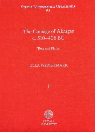 THE COINAGE OF AKRAGAS C. 510–406 BC. VOLUME I: TEXT AND PLATES AND VOLUME II: CATALOGUE