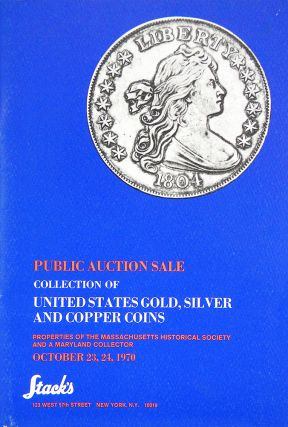 COLLECTION OF UNITED STATES GOLD, SILVER, AND COPPER COINS. PROPERTIES OF THE MASSACHUSETTS...
