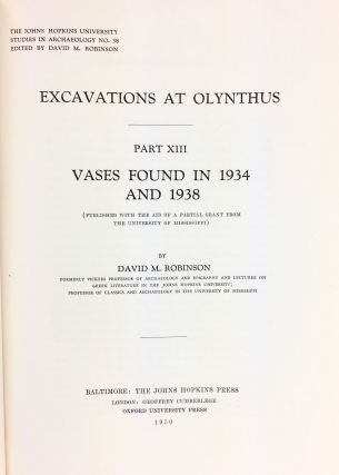 EXCAVATIONS AT OLYNTHUS. PART XIII: VASES FOUND IN 1934 AND 1938. David M. Robinson