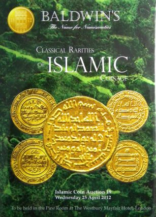 CLASSICAL RARITIES OF ISLAMIC COINAGE. Baldwin's.