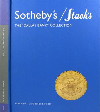 "THE ""DALLAS BANK"" COLLECTION. HIGHLY IMPORTANT UNITED STATES GOLD COINS FORMED BY THE LATE H...."
