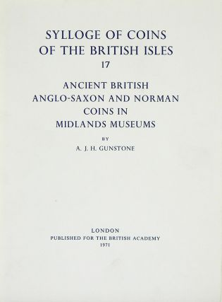 SYLLOGE OF COINS OF THE BRITISH ISLES. 17: ANCIENT BRITISH, ANGLO-SAXON AND NORMAN COINS IN...