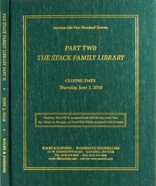 AUCTION SALE 116. IMPORTANT NUMISMATIC LITERATURE. PART TWO: THE STACK FAMILY LIBRARY. Kolbe,...