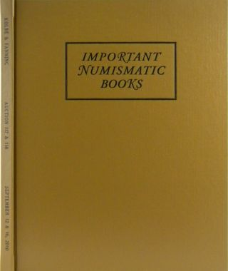 AUCTION SALE 117 & 118. IMPORTANT NUMISMATIC LITERATURE. Kolbe, Fanning