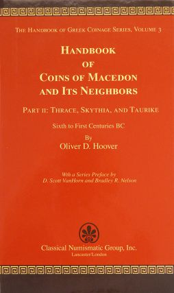 HANDBOOK OF COINS OF MACEDON AND ITS NEIGHBORS. PART II: TRACE, SKYTHIA AND TAURIKE, SIXTH TO...