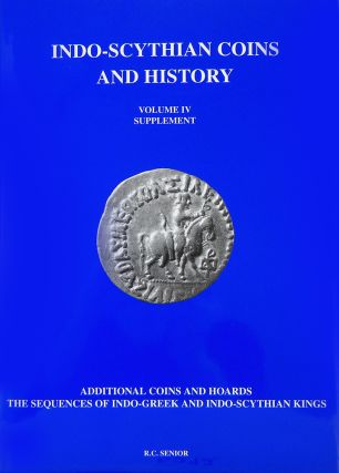 indo-scythian coins and history. Volume IV: Supplement. R. C. Senior