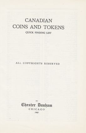 CANADIAN COINS AND TOKENS: QUICK FINDING LIST. Chester Dunham
