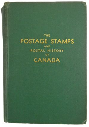 THE POSTAGE STAMPS AND POSTAL HISTORY OF CANADA: A HANDBOOK FOR PHILATELISTS. Winthrop S. Boggs