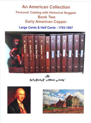 AN AMERICAN COLLECTION. PERSONAL CATALOG WITH HISTORICAL NUGGETS. BOOK TWO: EARLY AMERICAN...