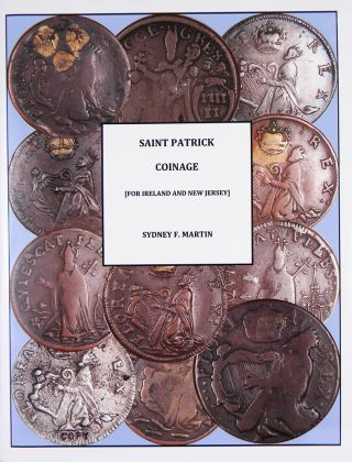 Saint Patrick Coinage (for Ireland and New Jersey). Sydney F. Martin