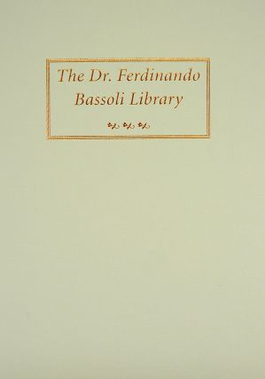 AUCTION SALE ONE HUNDRED EIGHT. THE DR. FERDINANDO BASSOLI LIBRARY. George Frederick Kolbe