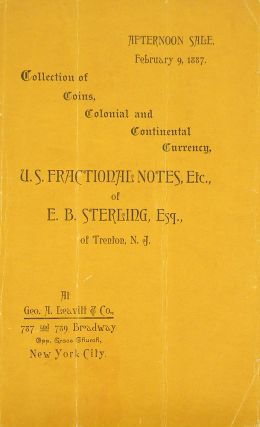 COLLECTION OF COINS, COLONIAL AND CONTINENTAL CURRENCY, U.S. FRACTIONAL NOTES, ETC., OF E.B....