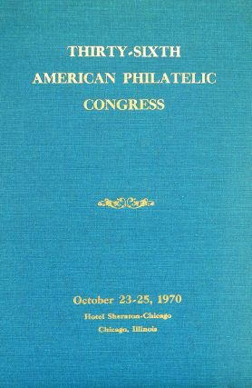 THE CONGRESS BOOK 1970. THIRTY-SIXTH AMERICAN PHILATELIC CONGRESS. American Philatelic Congress