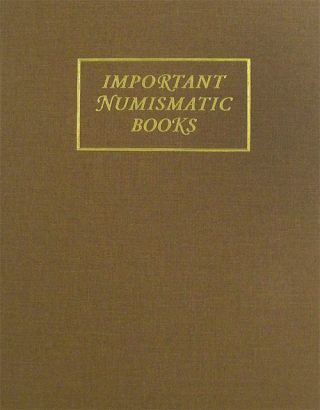 IMPORTANT NUMISMATIC LITERATURE. SALE 151. Kolbe, Fanning