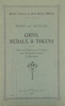 BOOKS AND ARTICLES ON COINS, MEDALS, AND TOKENS IN THE GENERAL REFERENCE LIBRARY AND MITCHELL...