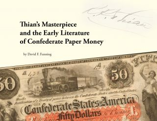 THIAN'S MASTERPIECE AND THE EARLY LITERATURE OF CONFEDERATE PAPER MONEY. David F. Fanning