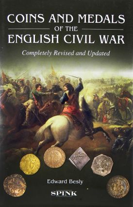 COINS AND MEDALS OF THE ENGLISH CIVIL WAR. Edward Besly