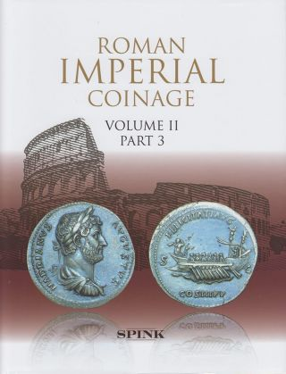 THE ROMAN IMPERIAL COINAGE. VOLUME II—PART 3, FROM AD 117–138 HADRIAN. R. A. Abdy, P F. Mittag