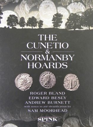 THE CUNETIO & NORMANBY HOARDS.; With notes to aid identification by Sam Moorhead. Roger Bland,...