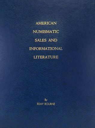 A SURVEY OF AMERICAN NUMISMATIC SALES AND INFORMATIONAL LITERATURE: A SURVEY OF SALES LISTS,...