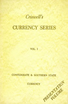 CONFEDERATE AND SOUTHERN STATE CURRENCY: A DESCRIPTIVE LISTING, INCLUDING RARITY. Grover C....