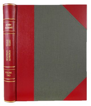 UNITED STATES NUMISMATIC LITERATURE. VOLUME II: TWENTIETH CENTURY AUCTION CATALOGS. John W. Adams