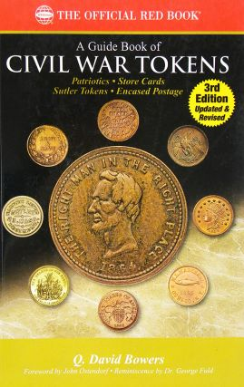 A GUIDE BOOK OF CIVIL WAR TOKENS. PATRIOTICS, STORE CARDS, SUTLER TOKENS, ENCASED POSTAGE. Q....