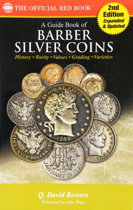 A GUIDE BOOK OF BARBER SILVER COINS. Q. David Bowers