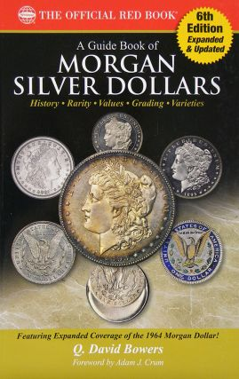 A GUIDE BOOK OF MORGAN SILVER DOLLARS. Q. David Bowers