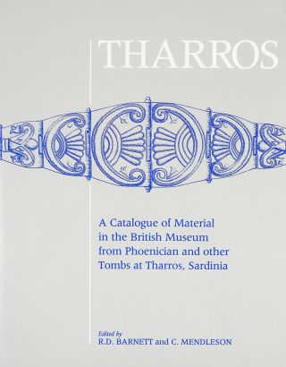 THARROS: A CATALOGUE OF MATERIAL IN THE BRITISH MUSEUM FROM PHOENICIAN AND OTHER TOMBS AT...