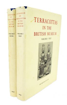 CATALOGUE OF THE TERRACOTTAS IN THE DEPARTMENT OF GREEK AND ROMAN ANTIQUITIES. VOLUME I: TEXT AND PLATES VOLUMES. GREEK: 730–330 BC.