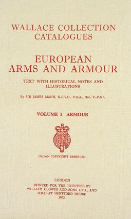 EUROPEAN ARMS AND ARMOUR. TEXT WITH HISTORICAL NOTES AND ILLUSTRATIONS. VOLUME I: ARMOUR [with]...