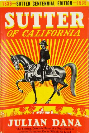 SUTTER OF CALIFORNIA. Julian Dana