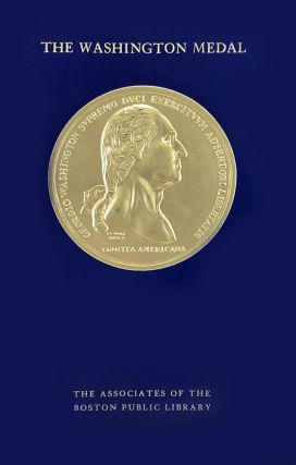 THE WASHINGTON MEDAL IN COMMEMORATION OF THE EVACUATION OF BOSON, 17 MARCH 1776. Howard Payson...