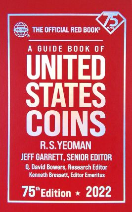 A GUIDE BOOK OF UNITED STATES COINS. 75th (2022) Edition. R. S. Yeoman