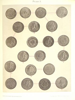 MONOGRAPH OF UNITED STATES CENTS AND HALF CENTS ISSUED BETWEEN THE YEARS 1793 AND 1857: TO WHICH IS ADDED A TABLE OF THE PRINCIPAL COINS, TOKENS, JETONS, MEDALETS, PATTERNS OF COINAGE AND WASHINGTON PIECES, GENERALLY CLASSIFIED UNDER THE HEAD OF COLONIAL COINS. A CONTRIBUTION TO THE NUMISMATIC HISTORY OF THE UNITED STATES.