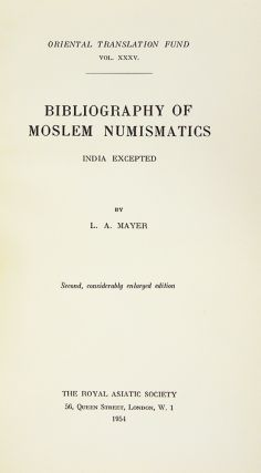 BIBLIOGRAPHY OF MOSLEM NUMISMATICS INDIA EXCEPTED.